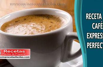 Café expresso perfecto - Recetas caseras de desayunos