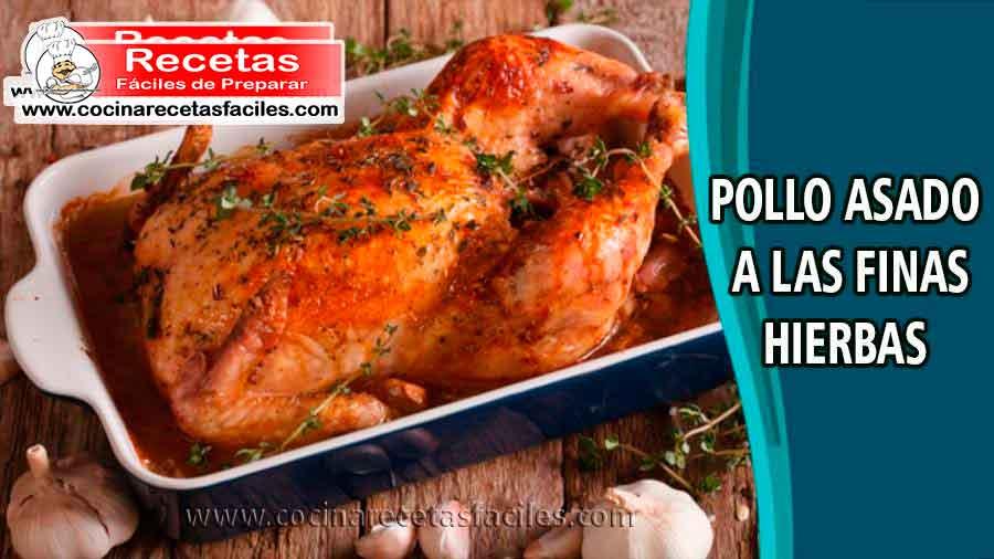 Pollo asado con finas hierbas recetas f ciles de pollo - Pollo asado a las finas hierbas ...
