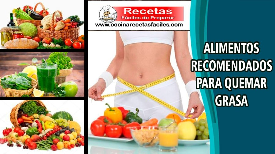 Alimentos recomendados para quemar grasa - Cocina Recetas