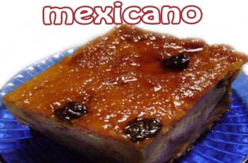 Pudin de pan mexicano - Recetas de postres y helados