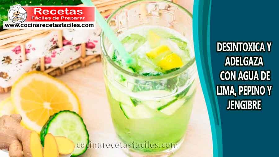 Receta para adelgazar pepino limon jengibre