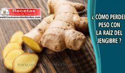 Cómo perder peso con la raíz de jengibre - Infusiones para adelgazar