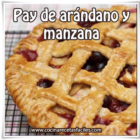 Recetas de tortas y pasteles,  receta de pay de arándono y manzana