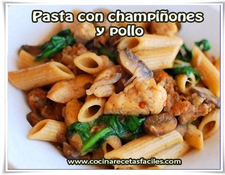 Recetas con pastas , pasta con champiñones  y pollo
