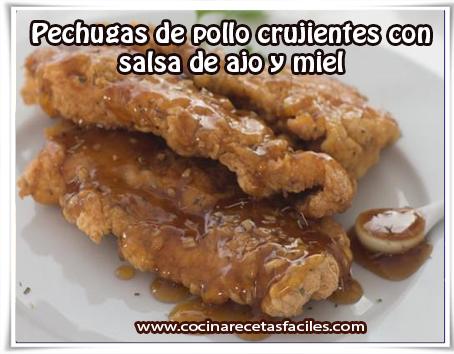 Recetas de pollo, pechugas de pollo crujientes con salsa de ajo y miel