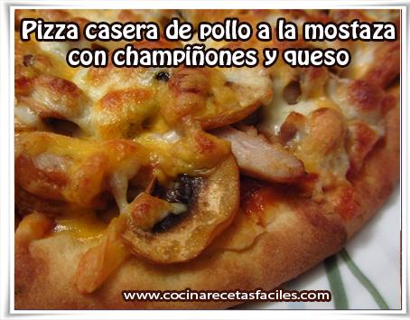 Recetas de pastas,  pizza casera de pollo a la mostaza