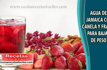 Agua de jamaica con canela y fresas para bajar de peso
