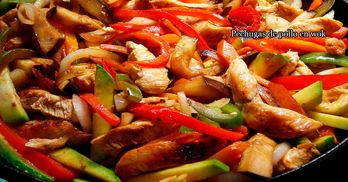 Pechugas De Pollo En Wok Cocina Recetas Fáciles