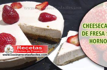 Cheesecake de fresa sin horno - Recetas de postres y helados