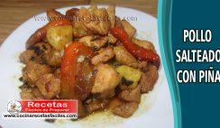 Pollo salteado con piña - Vìdeo recetas caseras de pollo