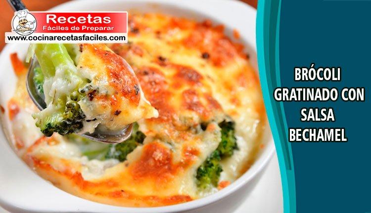 Brócoli Gratinado Con Salsa Bechamel Cocina Recetas Fáciles