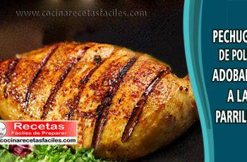 Pechugas de pollo adobadas a la parrilla - Recetas de pollo fáciles