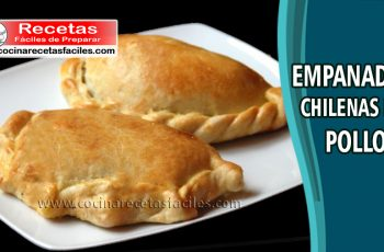 Empanadas chilenas de pollo - Recetas de empanadas caseras