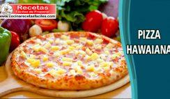 Pizza hawaiana - Recetas de pastas, lasañas y pizzas