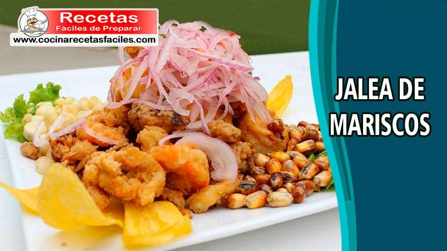 Receta De Jalea De Mariscos Cocina Recetas Fáciles